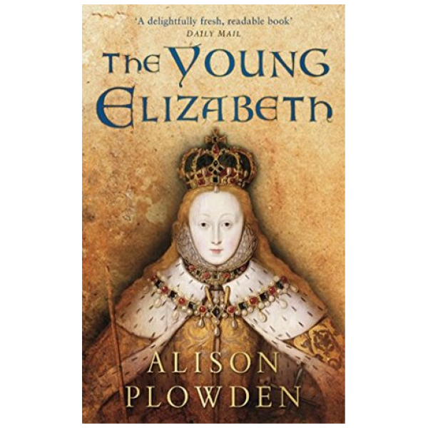 The Young Elizabeth by Alison Plowden